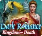 Dark Romance: Le Royaume de la Mort jeu