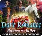 Dark Romance: Roméo et Juliette Édition Collector jeu
