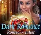 Dark Romance: Roméo et Juliette jeu