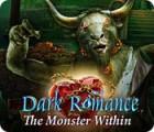 Dark Romance: Le Monstre Caché jeu