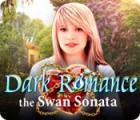Dark Romance: La Sonate du Cygne jeu