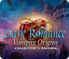 Dark Romance: Vampire Origins Collector's Edition jeu