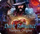 Dark Romance: Vampire Origins jeu