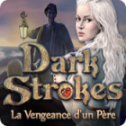 Dark Strokes: La Vengeance d'un Père jeu