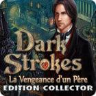 Dark Strokes: La Vengeance d'un Père. Edition Collector jeu