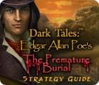 Dark Tales: Edgar Allan Poe's The Premature Burial Strategy Guide jeu