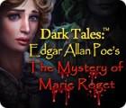 Dark Tales: Le Mystère de Marie Roget Edgar Allan Poe jeu