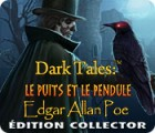 Dark Tales: Edgar Allan Poe's The Pit and the Pendulum Collector's Edition jeu