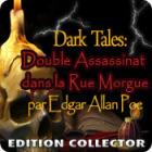 Dark Tales: Double Assassinat dans la Rue Morgue par Edgar Allan Poe Edition Collector jeu