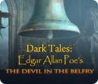 Dark Tales: Edgar Allan Poe's The Devil in the Belfry jeu