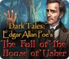 Dark Tales: La Chute de la Maison Usher Edgar Allan Poe jeu