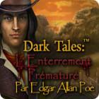Dark Tales: L'Enterrement Prématuré Edgar Allan Poe jeu