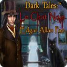 Dark Tales:  Le Chat Noir Edgar Allan Poe jeu