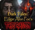 Dark Tales: Le Corbeau Edgar Allan Poe jeu