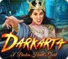 Darkarta: A Broken Heart's Quest jeu