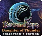 Dawn of Hope: Daughter of Thunder Collector's Edition jeu