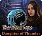 Dawn of Hope: La Fille du Tonnerre jeu