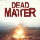 Dead Matter jeu
