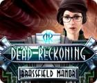 Dead Reckoning: Le Manoir de Brassfield jeu