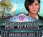 Dead Reckoning: L'Anse de Broadbeach jeu