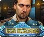 Dead Reckoning: Lethal Knowledge jeu