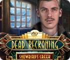 Dead Reckoning: Snowbird's Creek Édition Collector jeu