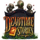 Deadtime Stories jeu