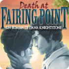Death at Fairing Point: Un Roman de Dana Knightstone jeu