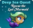 Deep Sea Quest: Rescue the Lost Mermaid jeu