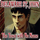 Delaware St. John: The Town with No Name jeu