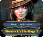 Detective Riddles: Sherlock's Heritage 2 jeu