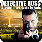 Detective Ross - Episode 1 - A PI in Paris jeu
