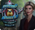 Detectives United II: The Darkest Shrine jeu