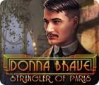 Donna Brave: L'Étrangleur de Paris jeu