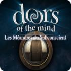 Doors of the Mind: Les Méandres du Subconscient jeu
