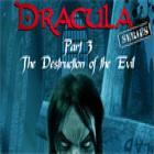 Dracula Series Episode 3: La Destruction du Mal jeu