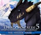 DragonScales 5: The Frozen Tomb jeu