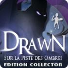 Drawn: Sur la Piste des Ombres Edition Collector jeu