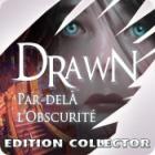 Drawn: Par-delà l'Obscurité Edition Collector jeu