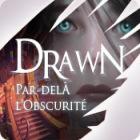 Drawn: Par-delà l'Obscurité jeu