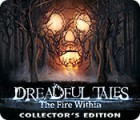 Dreadful Tales: The Fire Within Collector's Edition jeu