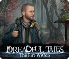 Dreadful Tales: The Fire Within jeu