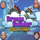 Dream Builder: Parc en Folie! jeu