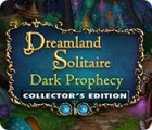 Dreamland Solitaire: Dark Prophecy Collector's Edition jeu