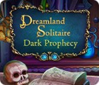 Dreamland Solitaire: Dark Prophecy jeu