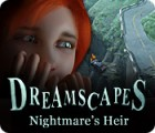 Dreamscapes: Nightmare's Heir jeu