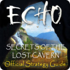 Echo: Secrets of the Lost Cavern Strategy Guide jeu