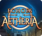 Echoes of Aetheria jeu