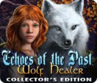 Echoes of the Past: Le Guérisseur-Loup Edition Collector jeu