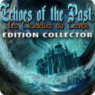 Echoes of the Past: Les Citadelles du Temps Edition Collector jeu
